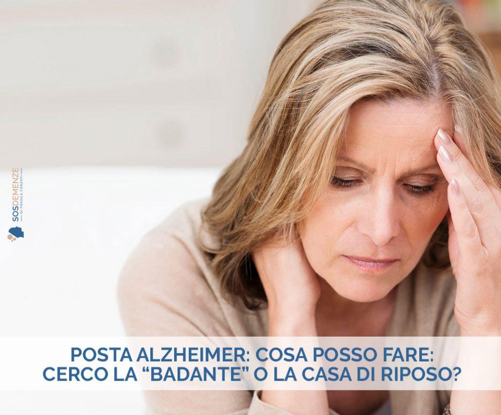 """Posta Alzheimer: cerco la """"Badante"""" o la Casa di riposo?"""