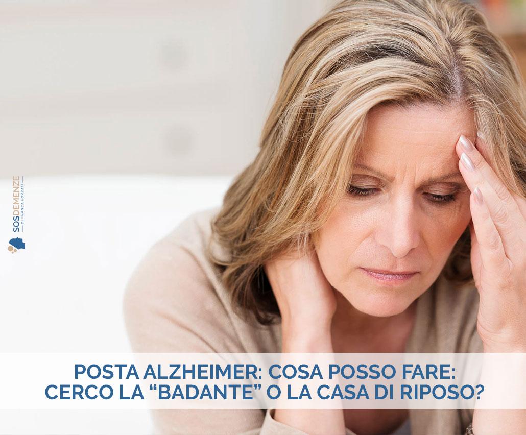 Posta-Alzheimer-cosa-posso-fare-il contesto di vita-cerco-la-Badante-o-la-Casa-di-riposo