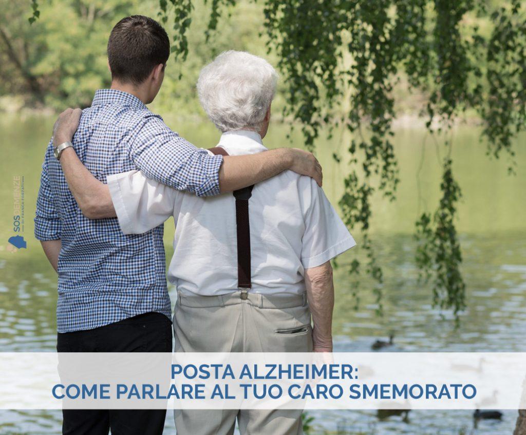 Posta Alzheimer: Come parlare al tuo caro smemorato