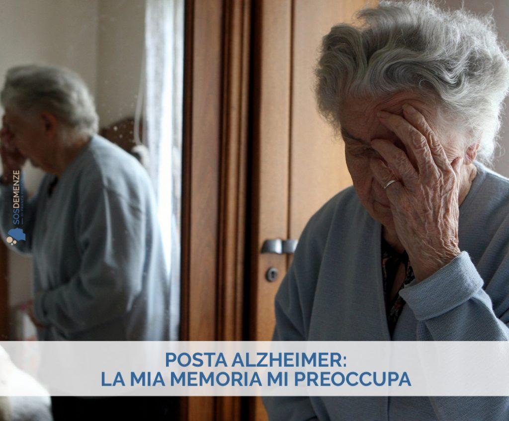 Posta Alzheimer: La mia memoria mi preoccupa