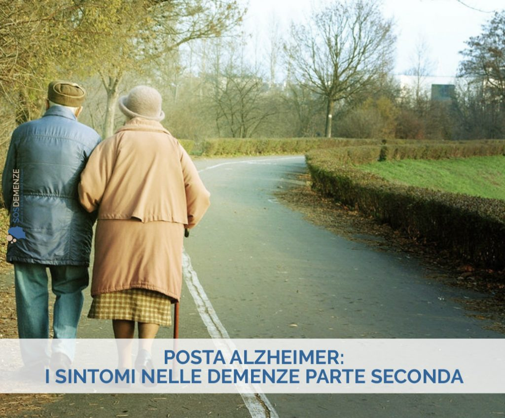 Posta Alzheimer: i sintomi nelle demenze parte seconda