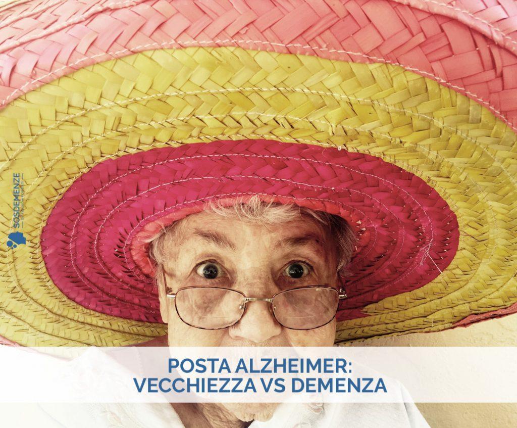 Posta Alzheimer: Vecchiezza vs Demenza