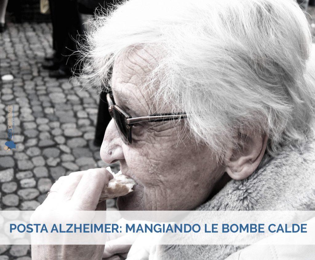 Posta Alzheimer: Mangiando bombe calde