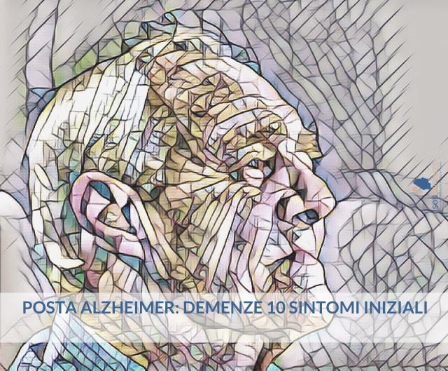 Posta Alzheimer: DEMENZE 10 SINTOMI INIZIALI
